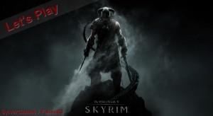 LetsPlay Skyrim